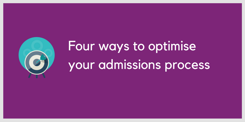 Four ways to optimise your admissions process