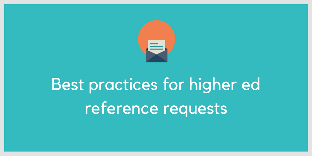 Best practices for higher ed reference requests